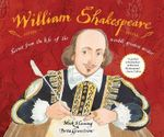 William Shakespeare : Scenes from the Life of the World's Greatest Writer - Mick Manning