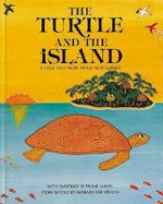The Turtle and the Island : A Folk Tale from Papua New Guinea - Barbara Ker Wilson