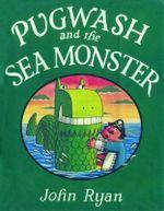 Pugwash and the Sea Monster : Captain Pugwash - John Ryan