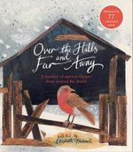 Over the Hills and Far Away : A Treasury of Nursery Rhymes from Around the World - Elizabeth Hammill