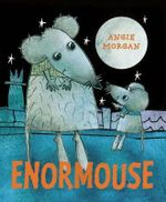 Enormouse - Angie Morgan