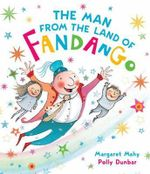 The Man from the Land of Fandango - Margaret Mahy