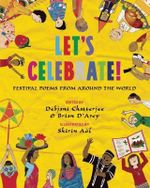 Let's Celebrate! : Festival Poems from Around the World - Debjani Chatterjee