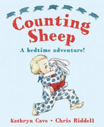 Counting Sheep : A Bedtime Adventure! - Kathryn Cave