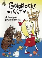 Goldilocks on CCTV - John Agard