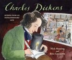 Charles Dickens : Scenes from an Extraordinary Life - Mick Manning