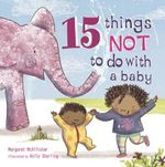 15 Things Not to Do with a Baby - Margaret McAllister