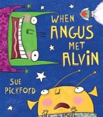 When Angus Met Alvin - Sue Pickford