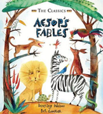 Aesop's Fables : The Classics - Beverley Naidoo