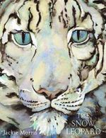 The Snow Leopard : Mini Edition - Jackie Morris