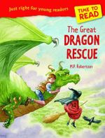 Time to Read : The Great Dragon Rescue - M. P. Robertson