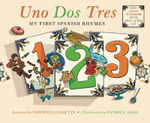 Uno DOS Tres : My First Spanish Rhymes