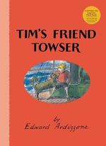 Tim's Friend Towser : Little Tim - Edward Ardizzone