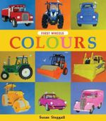 First Wheels : Colours - Susan Steggall