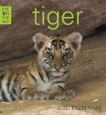Tiger : Eye on the Wild Series - Suzi Eszterhas