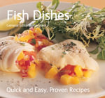 Fish Dishes : Quick & Easy, Proven Recipes