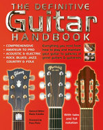 Definitive Guitar Handbook : Comprehensive - Amateur and Pro - Acoustic and Electric - Rock, Blues, Jazz, Country, Folk - Jon Sutherland