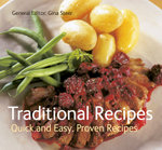 Traditional Recipes : Quick and Easy, Proven Recipes