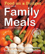 Family Meals : Food on a Budget - Simoney Girard