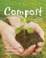 Compost : How to Use - How to Make - Everyday Tips - Rachelle Strauss