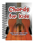 Chords for Kids : Easy to Read - Easy to Play - For Guitar and Keyboard