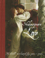 Shakespeare on Love : The World's Most Beautiful Plays, Poems and Sonnets