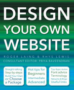 Design Your Own Website : Made Easy - Roger Laing