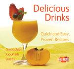 Delicious Drinks : Quick & Easy, Proven Recipes