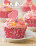 Cupcakes : Essential Recipes - Ann Nicol
