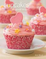 Cupcakes : Essential Recipes - Ann Nicol
