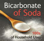 Bicarbonate of Soda : 100s of Household Uses - Diane Sutherland