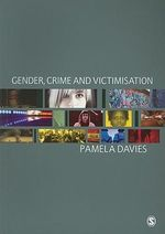 Gender, Crime and Victimisation : Person-centred Practice - Pamela Davies