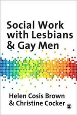 Social Work with Lesbians and Gay Men - Helen Cosis-Brown