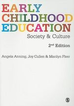 Early Childhood Education : Society and Culture - Angela Anning