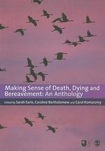 Making Sense of Death, Dying and Bereavement : An Anthology