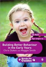 Building Better Behaviour in the Early Years : Hands on Guides - Maggie Smith