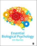 Essential Biological Psychology - Dr. Jim Barnes