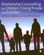 Relationship Counselling for Children, Young People and Families - Kathryn Geldard