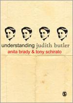Understanding Judith Butler : Understanding Contemporary Culture Ser. - Anita Brady