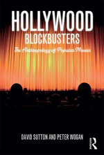 Hollywood Blockbusters : The Anthropology of Popular Movies - David E. Sutton