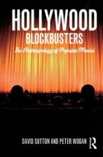 Hollywood Blockbusters : The Anthropology of Popular Movies - Peter Wogan