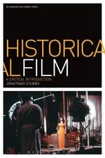 Historical Film : A Critical Introduction - Jonathan Stubbs