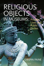 Religious Objects in Museums : Private Lives and Public Duties - Crispin Paine