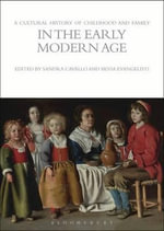 A Cultural History of Childhood and Family in the Early Modern Age : Third Edition
