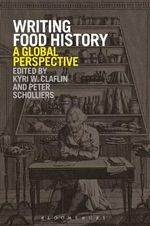 Writing Food History : A Global Perspective