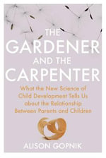The Parent Paradoxes - Alison Gopnik