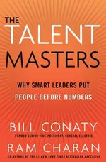 The Talent Masters : Why Smart Leaders Put People Before Numbers - Ram Charan