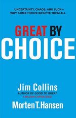Great by Choice : Uncertainty, Chaos and Luck--Why Some Thrive Despite Them All - Jim Collins