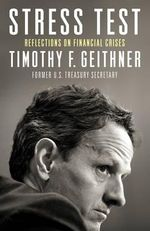 Stress Test : Reflections on Financial Crises - Timothy Geithner