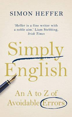 Simply English : An A-Z of Avoidable Errors - Simon Heffer